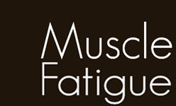 Muscle Fatigue Solutions
